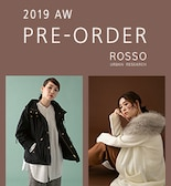 【ROSSO】PRE-ORDER   2019AW