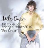 Mila Owen 1st collection spring summer 2019 PRE ORDER START
