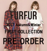 【FURFUR】2017 AW FIRST COLLECTION PRE ORDER