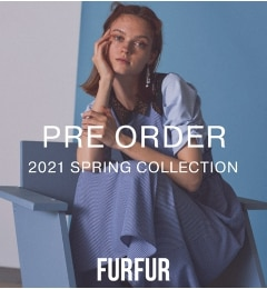 【FURFUR 2021 Spring Collection PRE-ORDER】