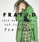 FRAY I.D 2018 Autumn Winter 2nd Collection Pre Order