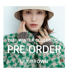 【LILY BROWN 2021 Winter Collection】