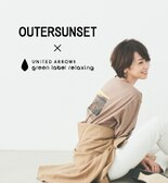 OUTERSUNSET×green label relaxing別注アイテムが登場!