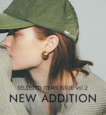SELECTED ITEMS ISSUE Vol.2【NEW ADDITION】