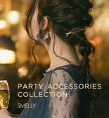 【結婚式に♪】PARTY ACCESSORIES COLLECTION